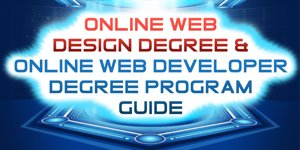Online Web Design Degree & Online Web Developer Degree Program Guide
