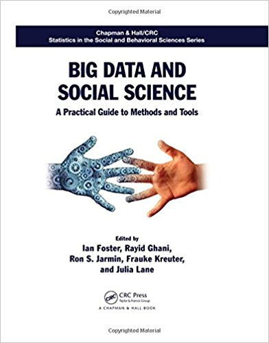 Big Data and Social Science: A Practical Guide to Methods and Tools