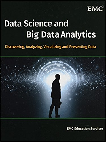 Data Science and Big Data Analytics: Discovering, Analyzing, Visualizing, and Presenting Data